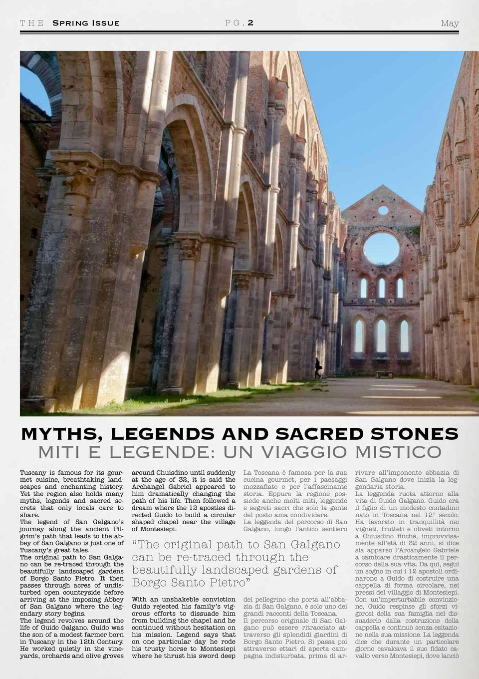 The legend of San Galgano s journey along the ancient Pilgrim s path that leads to the abbey of San Galgano is just one of Tuscany s great tales.