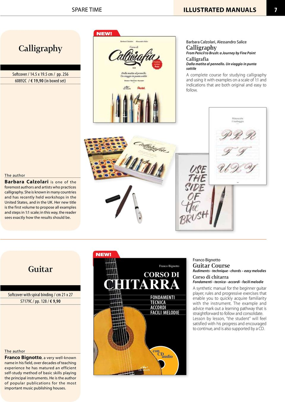 Un viaggio in punta sottile A complete course for studying calligraphy and using it with examples on a scale of 1:1 and indications that are both original and easy to follow.