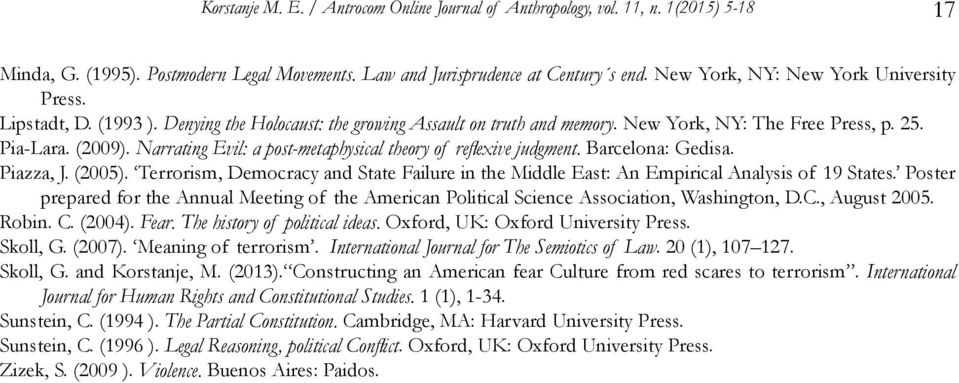 Narrating Evil: a post-metaphysical theory of reflexive judgment. Barcelona: Gedisa. Piazza, J. (2005). Terrorism, Democracy and State Failure in the Middle East: An Empirical Analysis of 19 States.