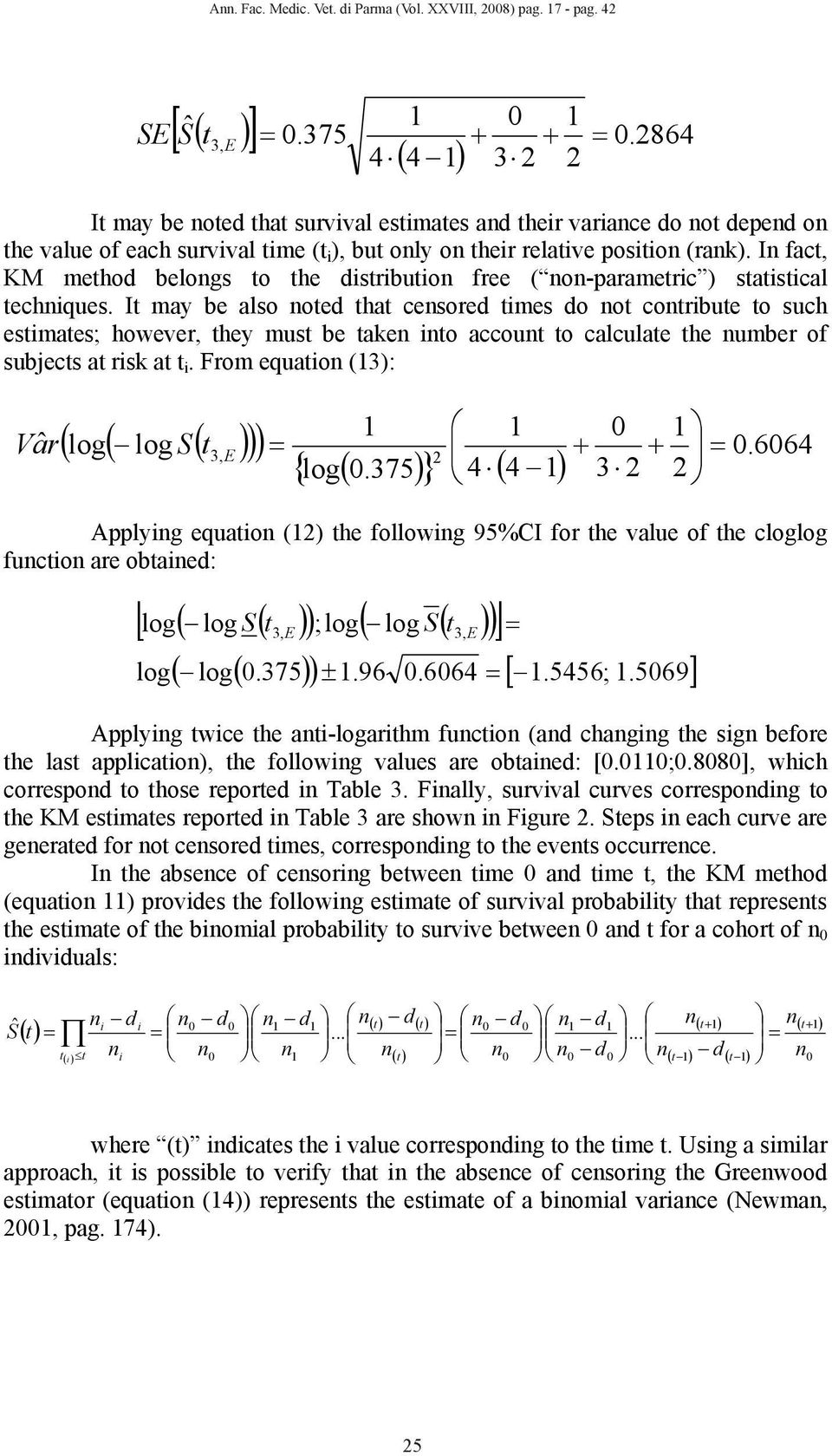In fact, KM method belongs to the distribution free ( non-parametric ) statistical techniques.