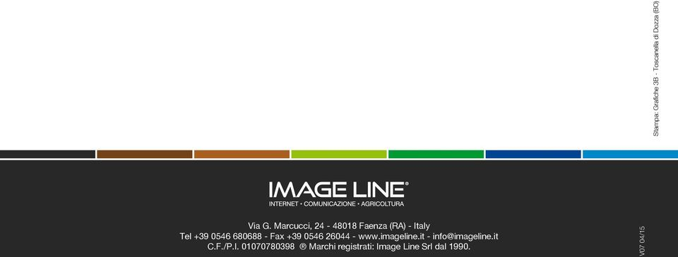 Fax +39 0546 26044 - www.imageline.it - info@imageline.it C.F./P.