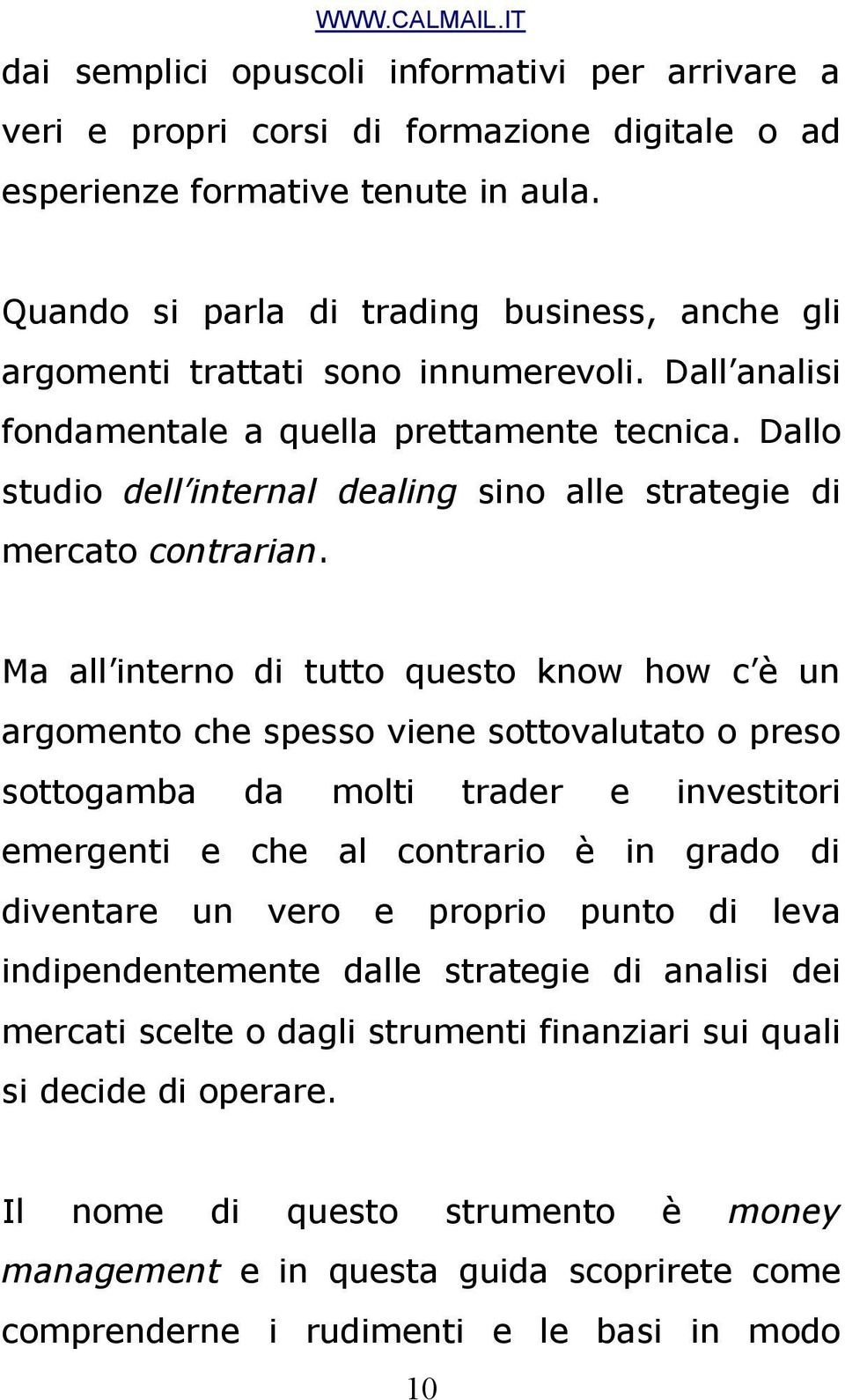 Dallo studio dell internal dealing sino alle strategie di mercato contrarian.
