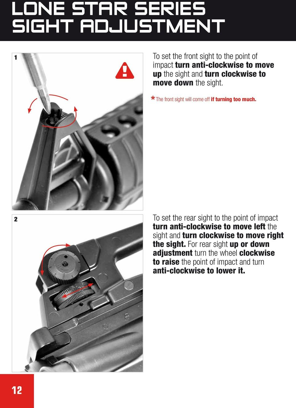 2 To set the rear sight to the point of impact turn anti-clockwise to move left the sight and turn clockwise to move