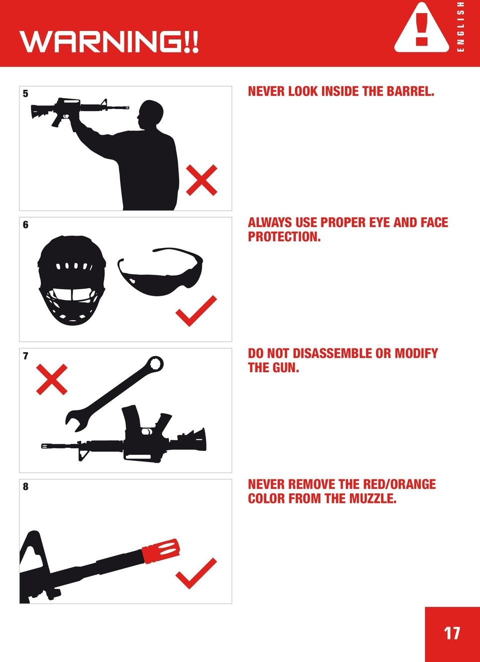 7 do NOT DISASSEMBLE OR MODIFY THE GUN.