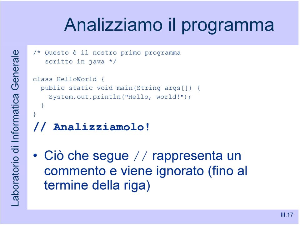 "System.out.println(""Hello, world!""); // Analizziamolo!"