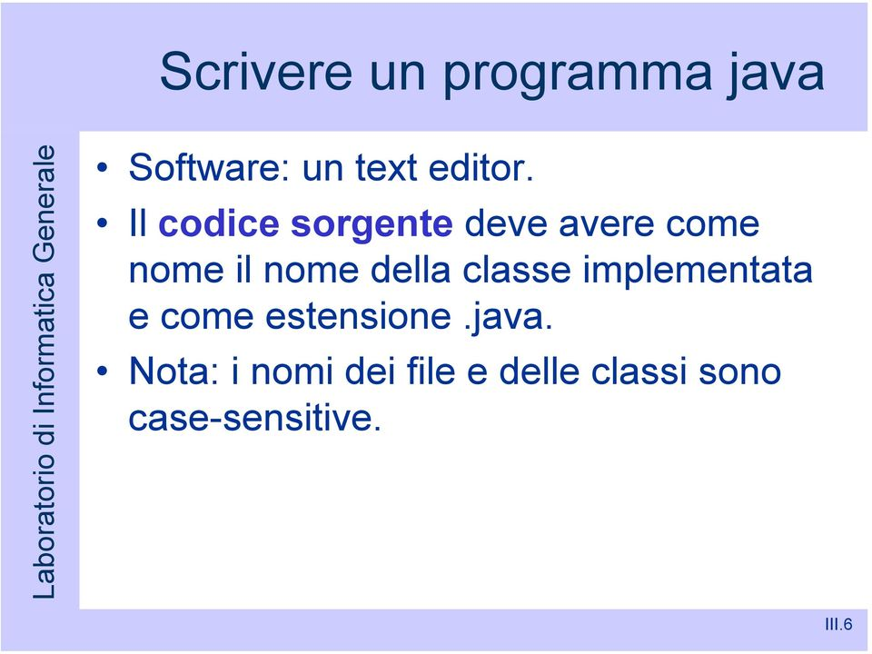classe implementata e come estensione.java.