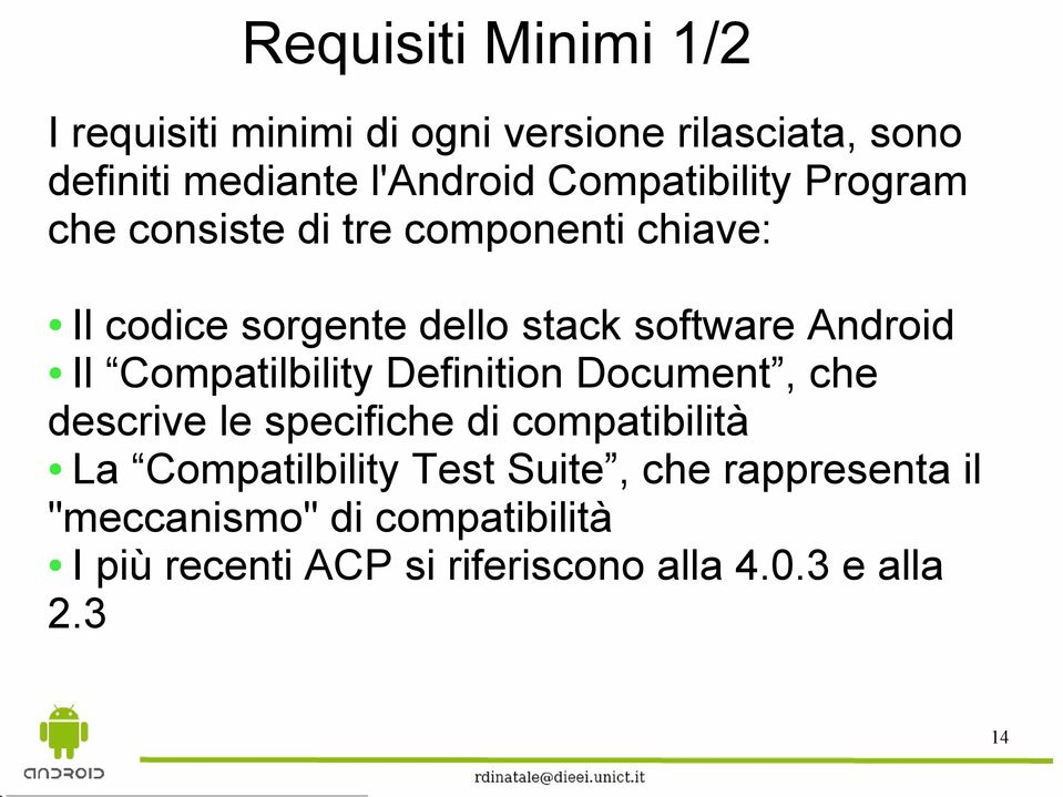 Android Il Compatilbility Definition Document, che descrive le specifiche di compatibilità La
