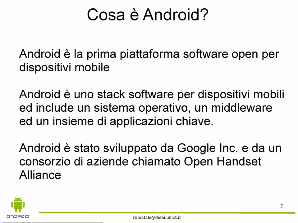 uno stack software per dispositivi mobili ed include un sistema operativo, un