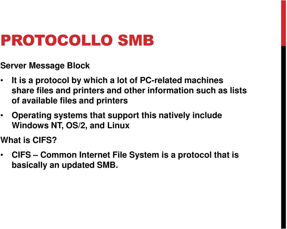 and printers Operating systems that support this natively include Windows NT, OS/2, and