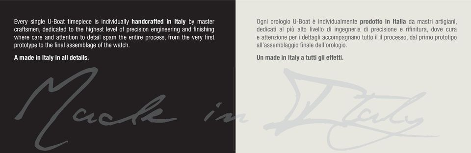 Made in Italy A made in Italy in all details.