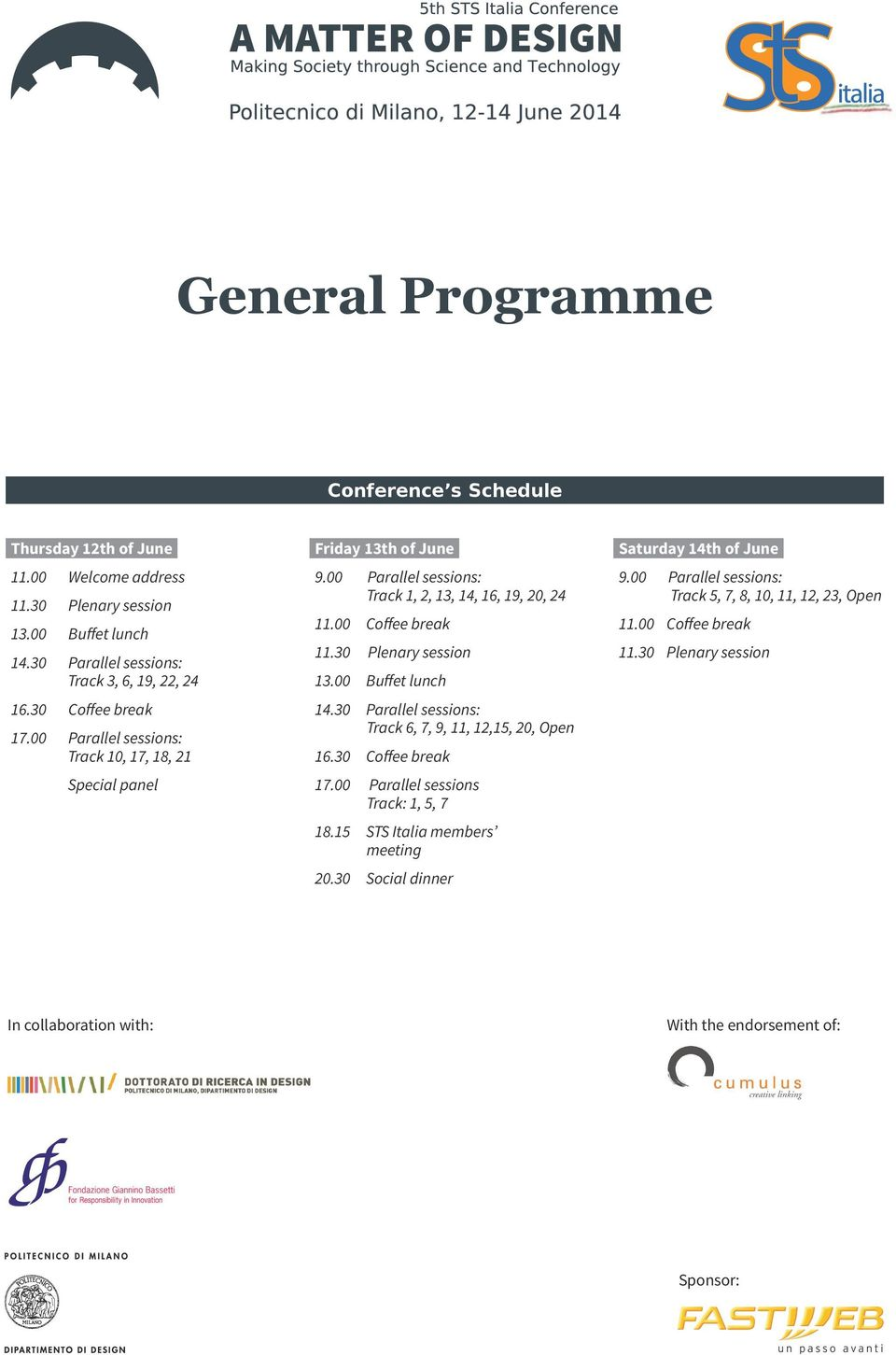 30 Plenary session 13.00 Buffet lunch 14.30 Parallel sessions: Track 6, 7, 9, 11, 12,15, 20, Open 16.30 Coffee break 17.00 Parallel sessions Track: 1, 5, 7 18.