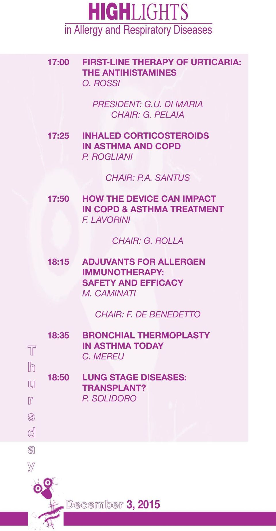 LAVORINI CHAIR: G. ROLLA 18:15 ADJUVANTS FOR ALLERGEN IMMUNOTHERAPY: SAFETY AND EFFICACY M. CAMINATI CHAIR: F.