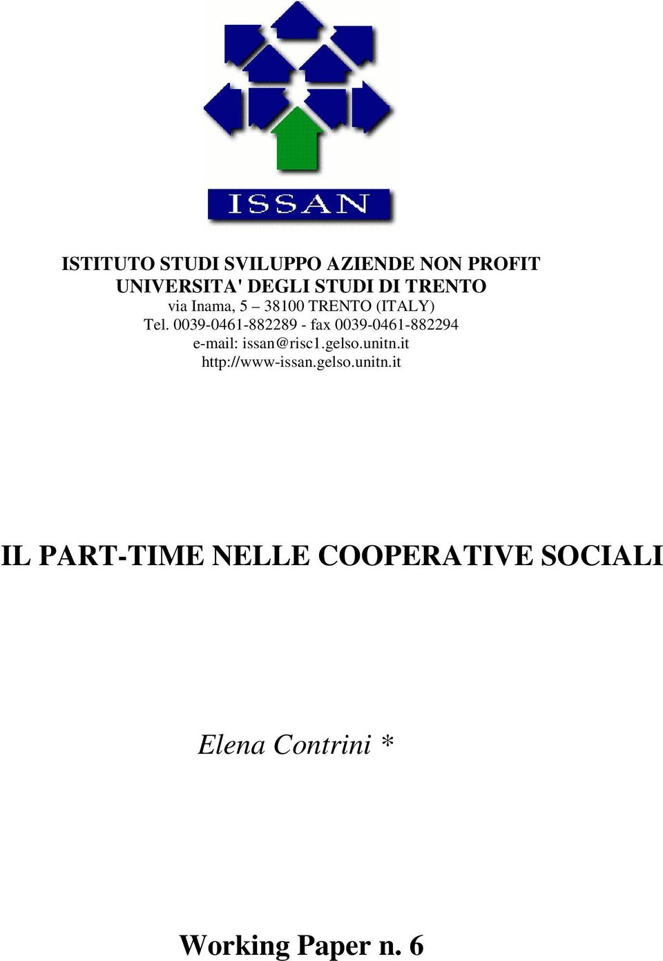 0039-0461-882289 - fax 0039-0461-882294 e-mail: issan@risc1.gelso.unitn.