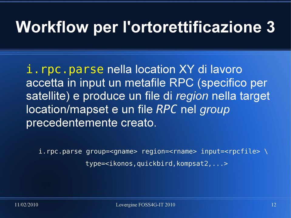 e produce un file di region nella target location/mapset e un file RPC nel group
