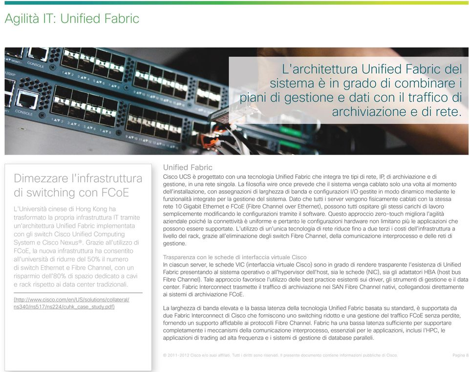 Unified Computing System e Cisco Nexus.