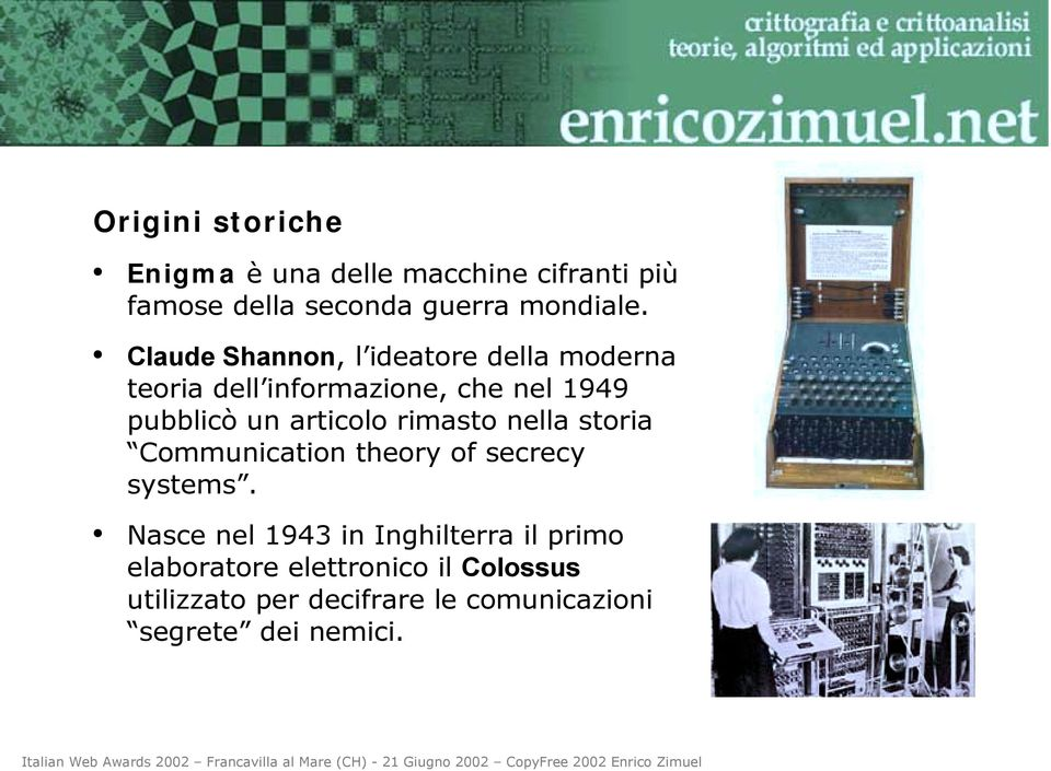 articolo rimasto nella storia Communication theory of secrecy systems.