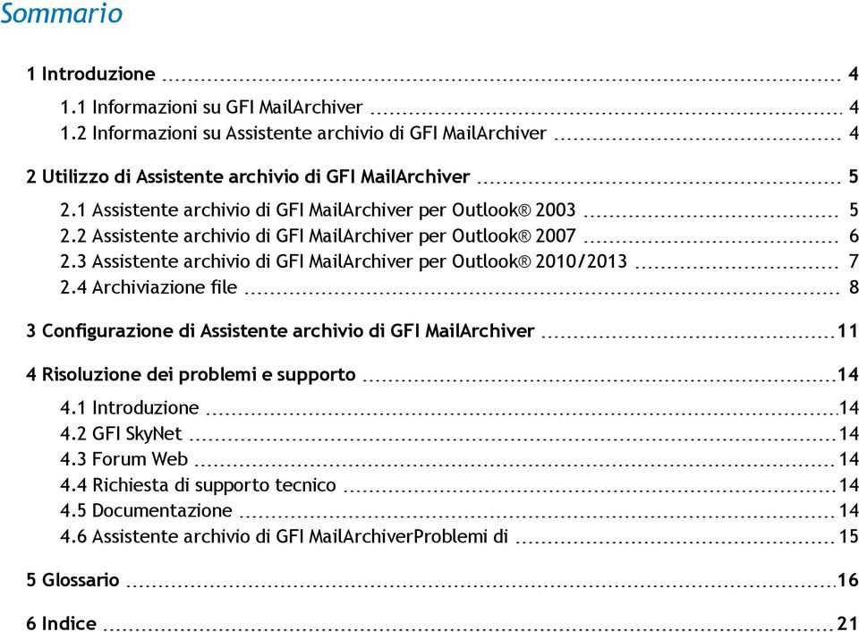 1 Assistente archivio di GFI MailArchiver per Outlook 2003 5 2.2 Assistente archivio di GFI MailArchiver per Outlook 2007 6 2.