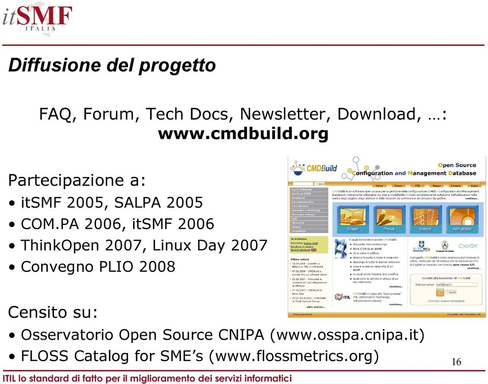 PA 2006, itsmf 2006 ThinkOpen 2007, Linux Day 2007 Convegno PLIO 2008 Censito