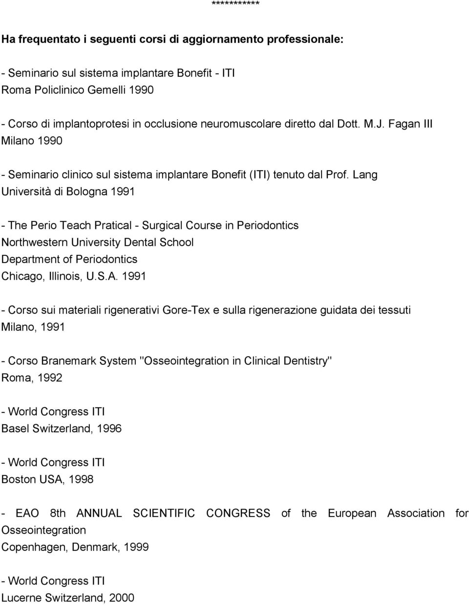 Lang Università di Bologna 1991 - The Perio Teach Pratical - Surgical Course in Periodontics Northwestern University Dental School Department of Periodontics Chicago, Illinois, U.S.A.