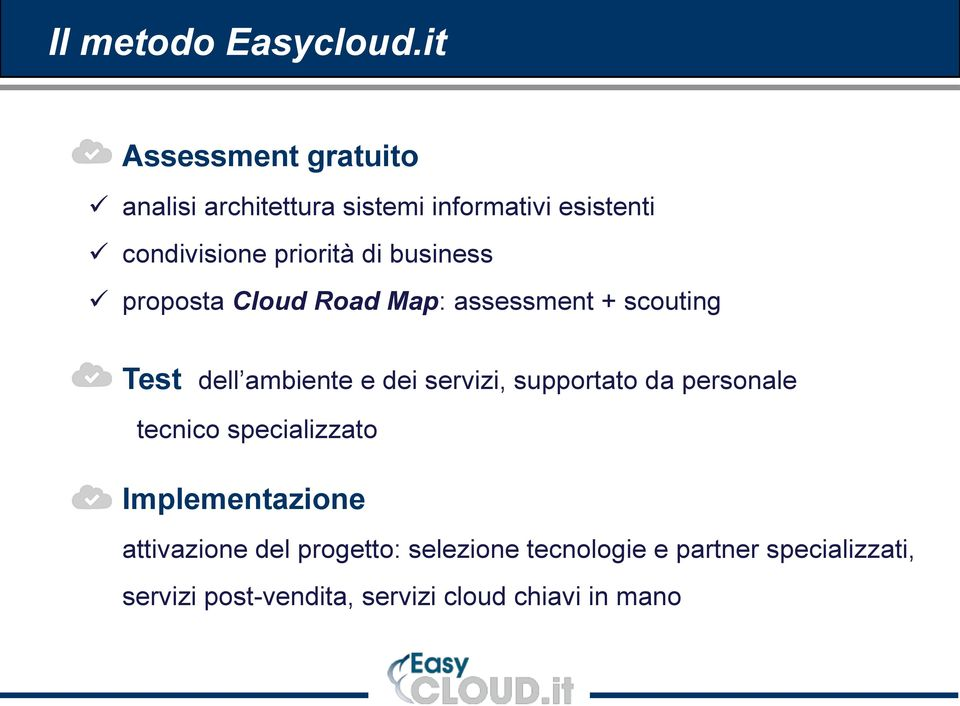 business proposta Cloud Road Map: assessment + scouting Test dell ambiente e dei servizi,