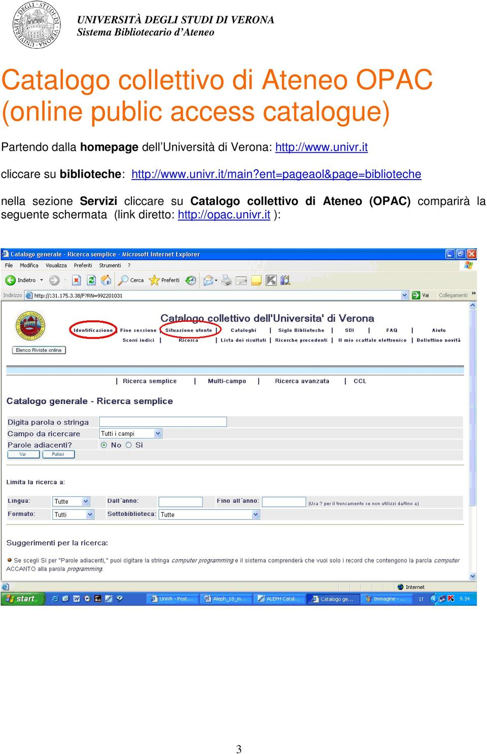 it cliccare su biblioteche: http://www.univr.it/main?