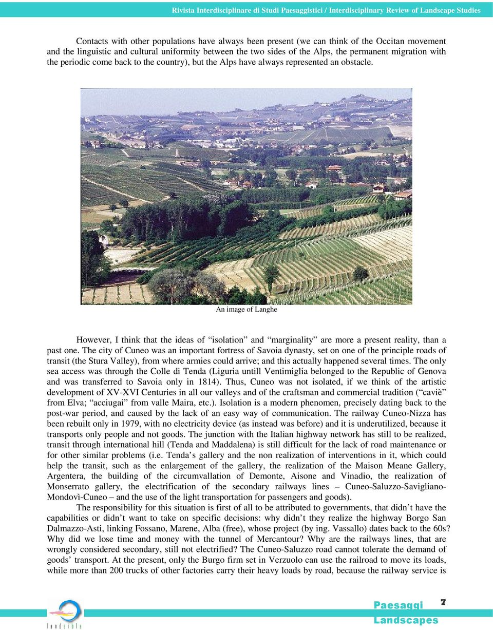 An image of Langhe However, I think that the ideas of isolation and marginality are more a present reality, than a past one.