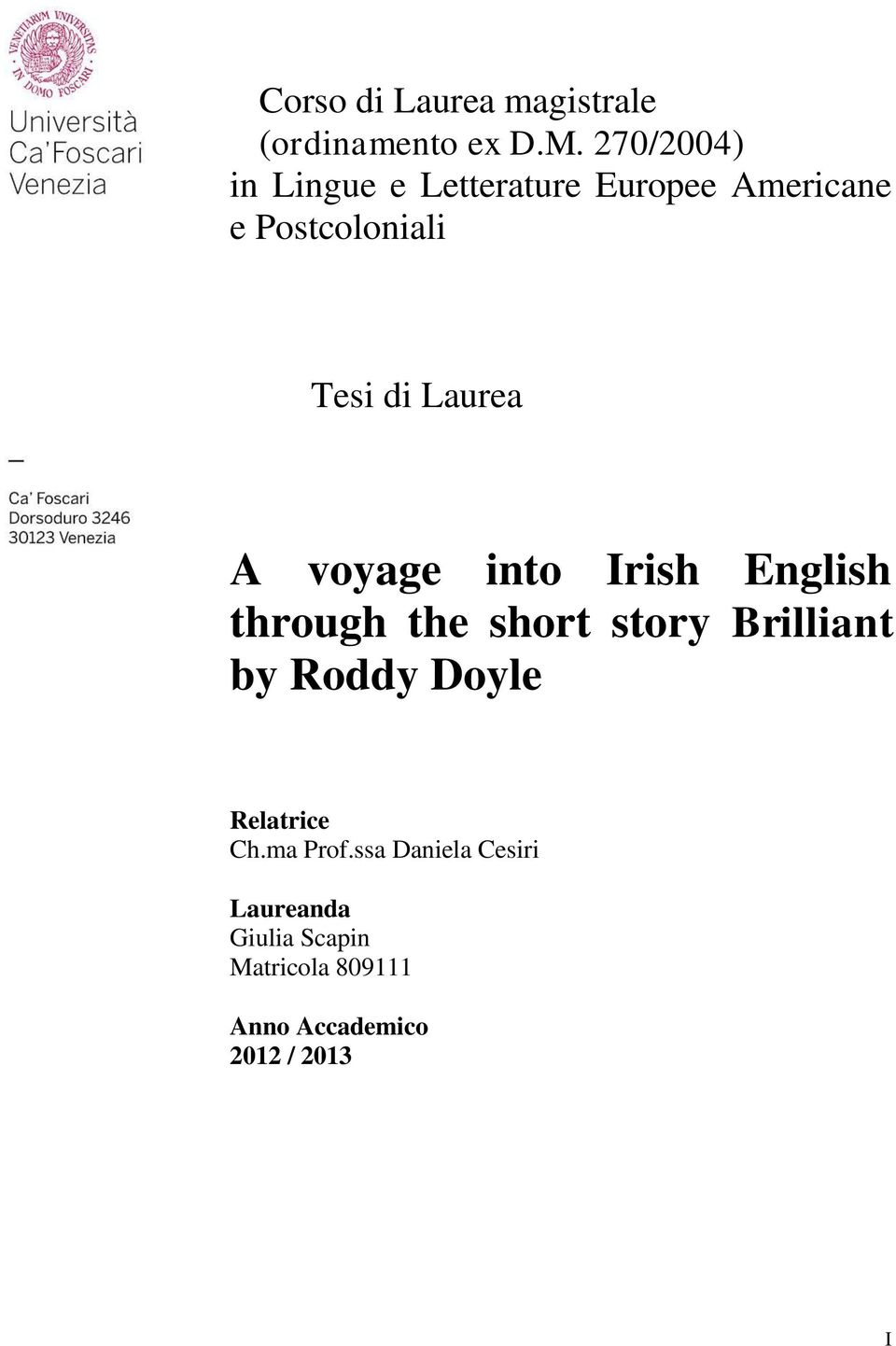 Laurea A voyage into Irish English through the short story Brilliant by Roddy