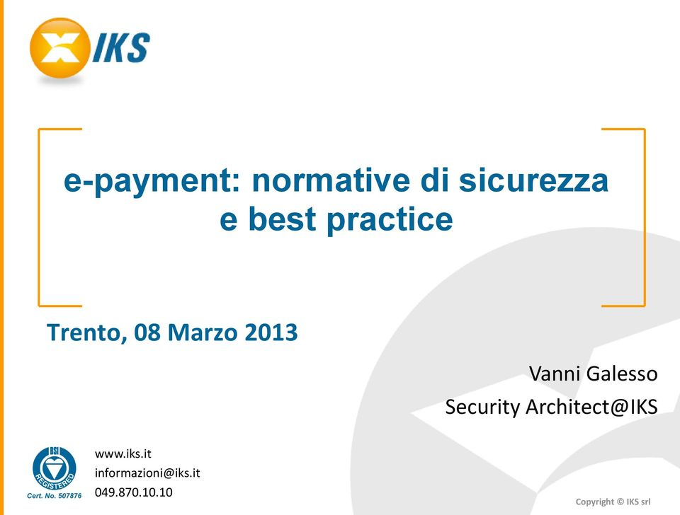 Vanni Galesso Security Architect@IKS