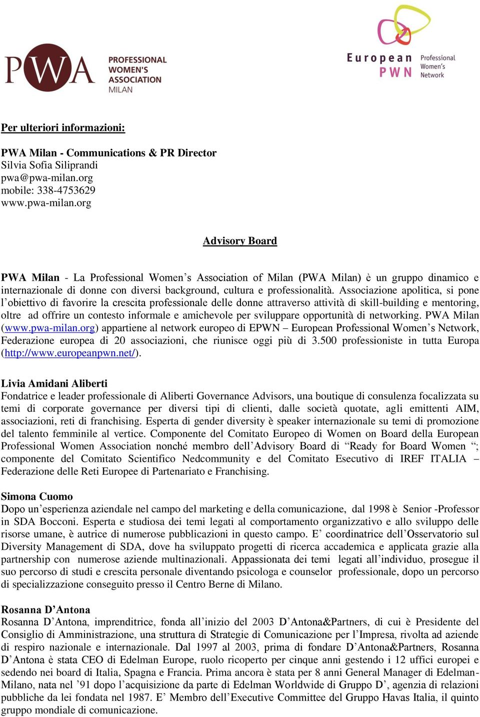 org Advisory Board PWA Milan - La Professional Women s Association of Milan (PWA Milan) è un gruppo dinamico e internazionale di donne con diversi background, cultura e professionalità.
