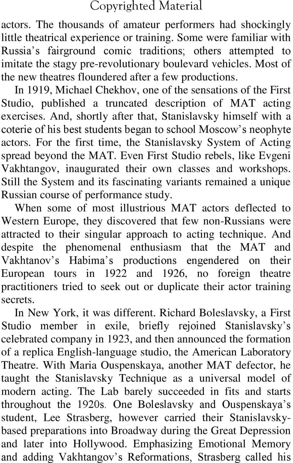 In 1919, Michael Chekhov, one of the sensations of the First Studio, published a truncated description of MAT acting exercises.