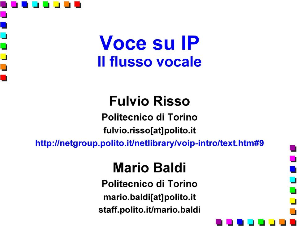 it http://netgroup.polito.it/netlibrary/voip-intro/text.