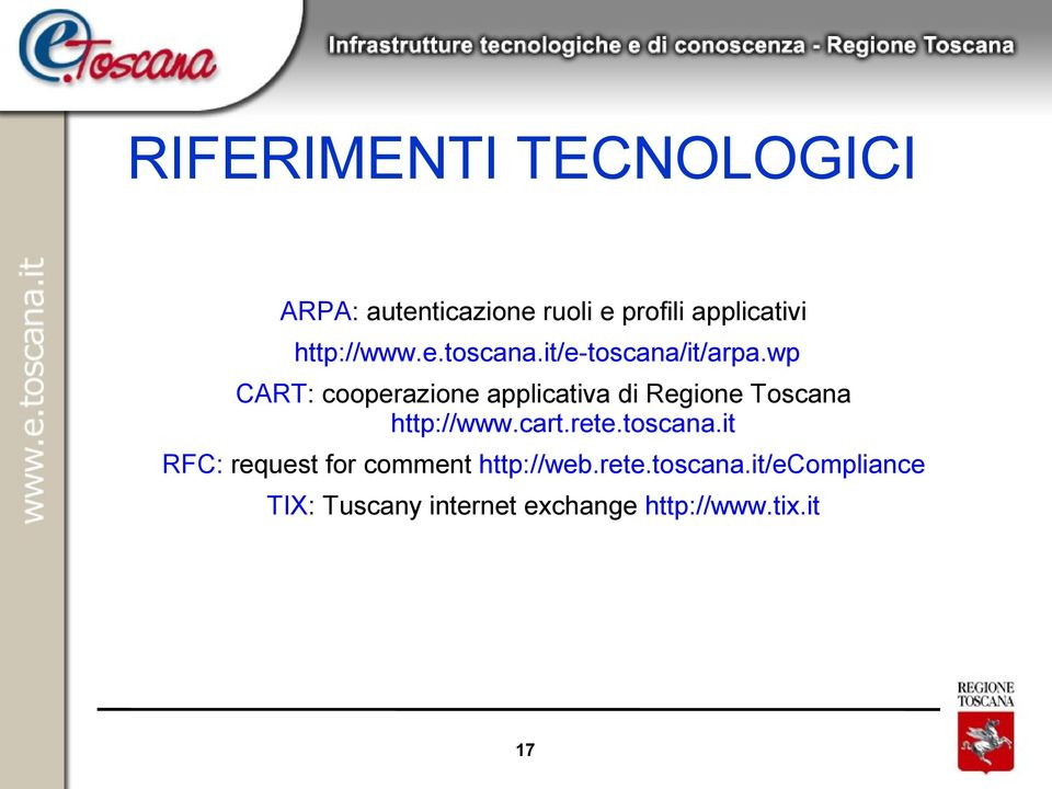 wp CART: cooperazione applicativa di Regione Toscana http://www.cart.rete.