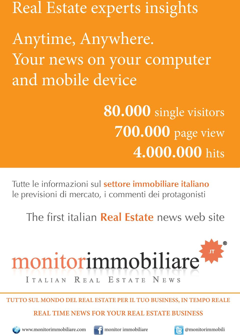 commenti dei protagonisti The first italian news web site TuTTo sul mondo del Real estate PeR il Tuo business, in TemPo