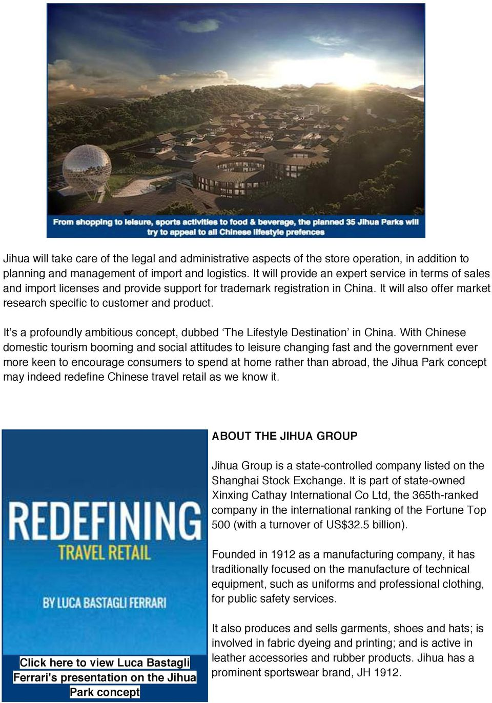 It s a profoundly ambitious concept, dubbed The Lifestyle Destination in China.