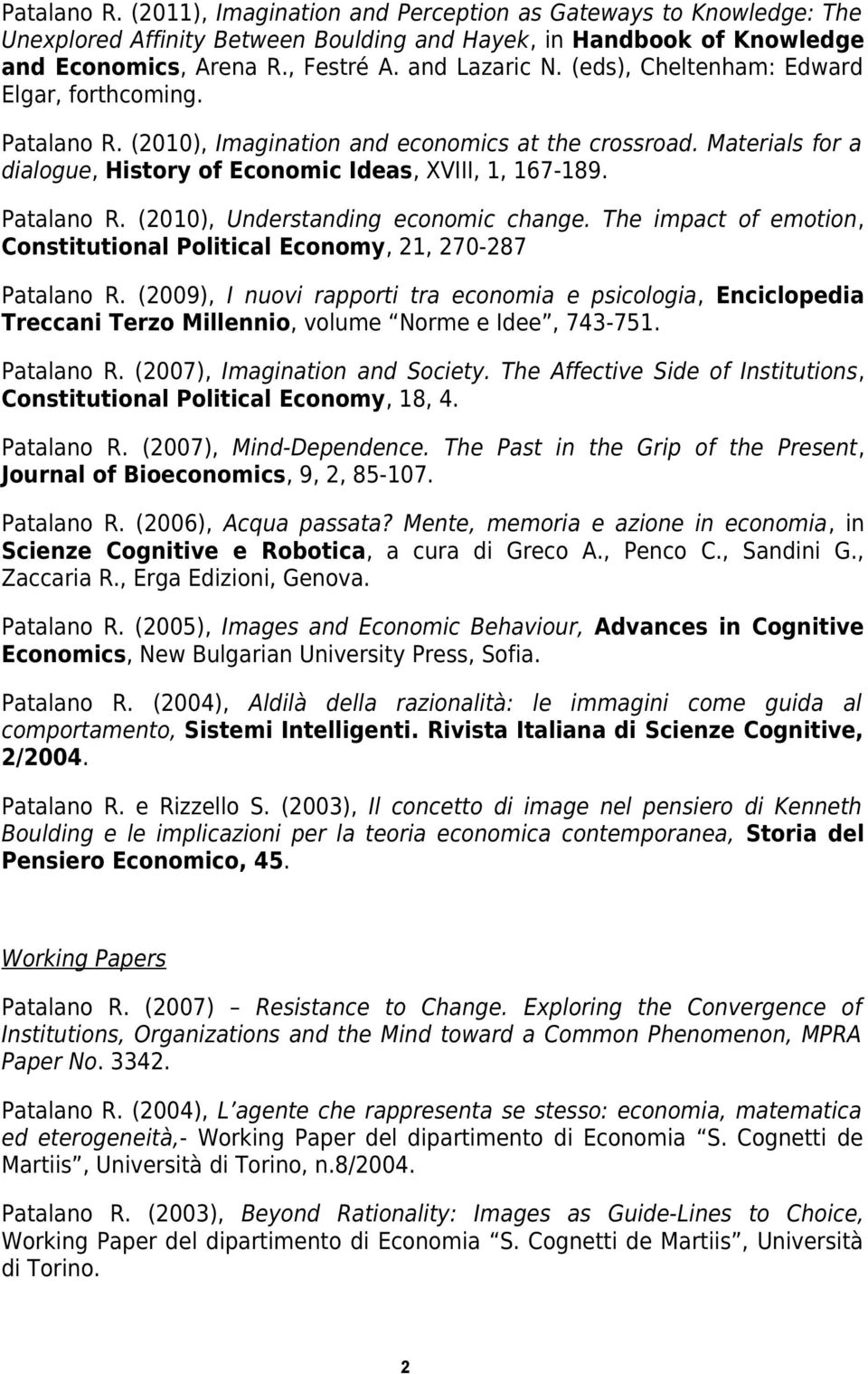 The impact of emotion, Constitutional Political Economy, 21, 270-287 Patalano R.