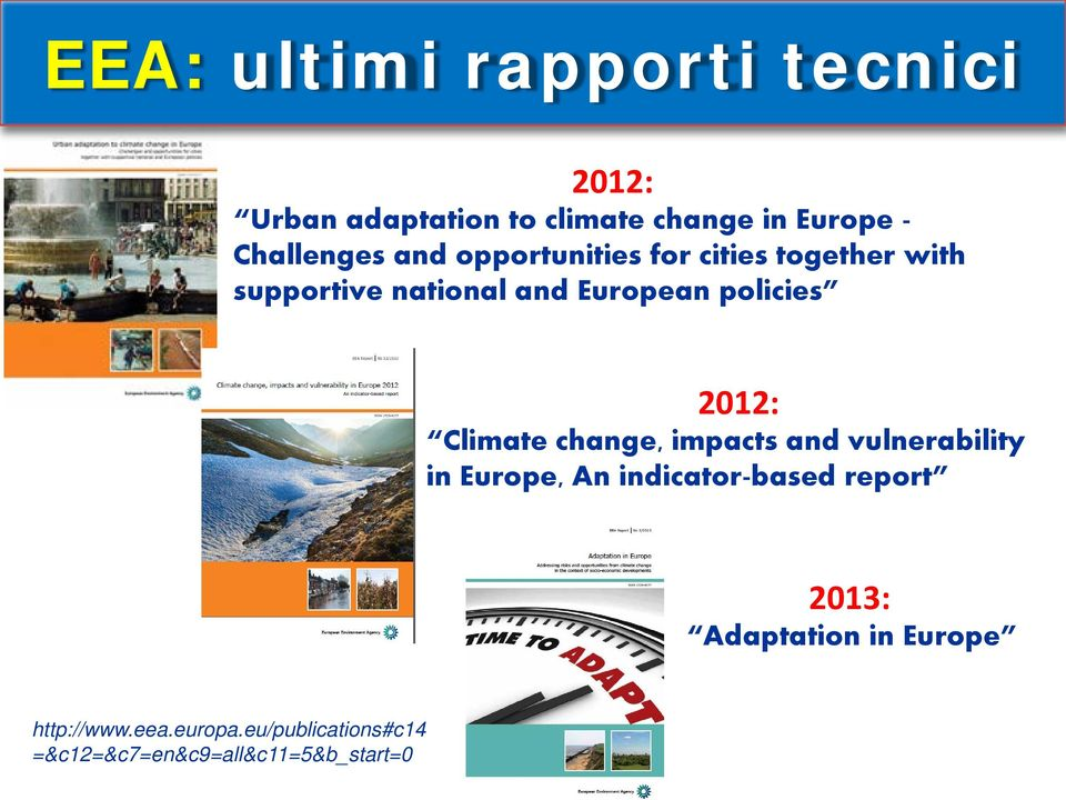 policies 2012: Climate change, impacts and vulnerability in Europe, An indicator-based