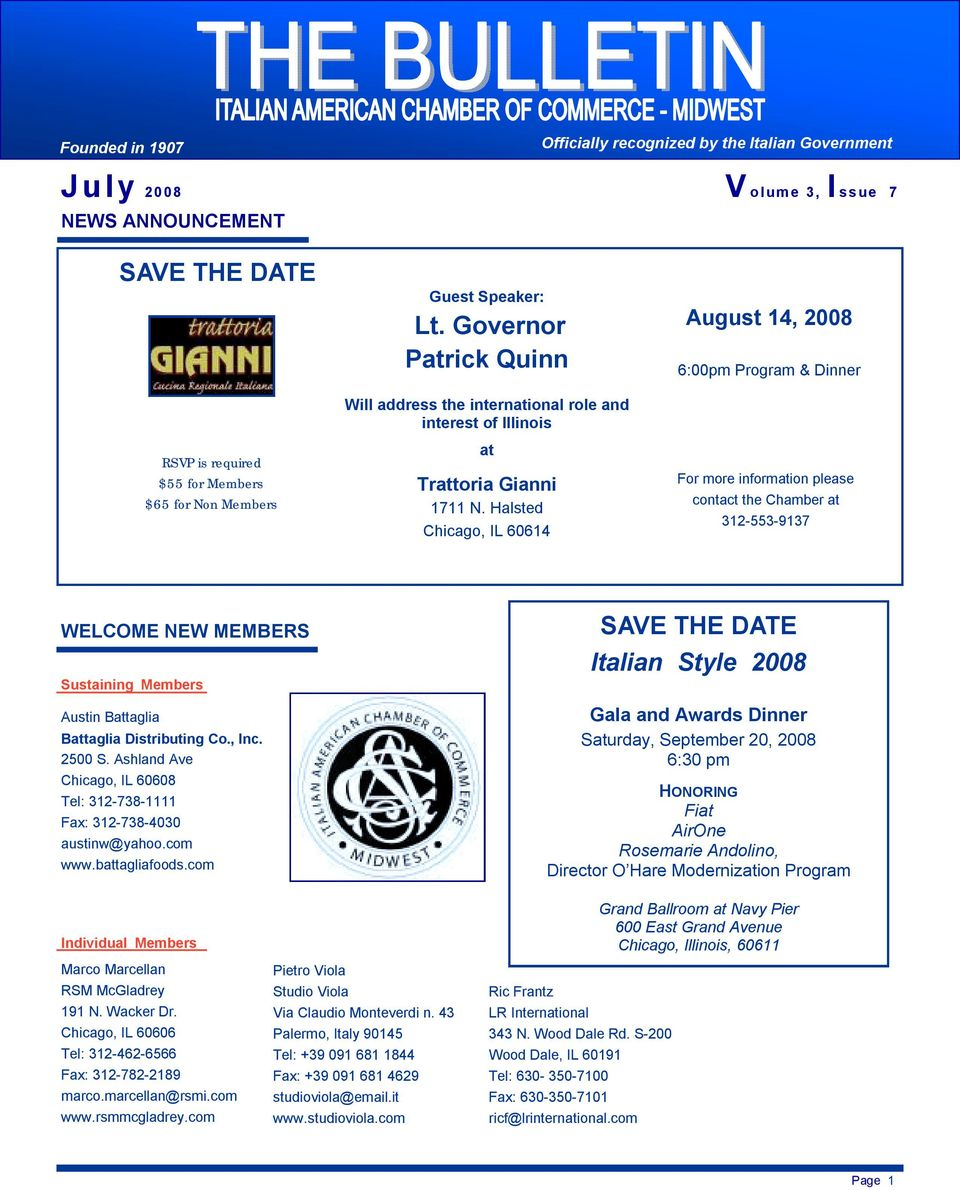 Halsted Chicago, IL 60614 August 14, 2008 6:00pm Program & Dinner For more information please contact the Chamber at 312-553-9137 WELCOME NEW MEMBERS Sustaining Members Austin Battaglia Battaglia