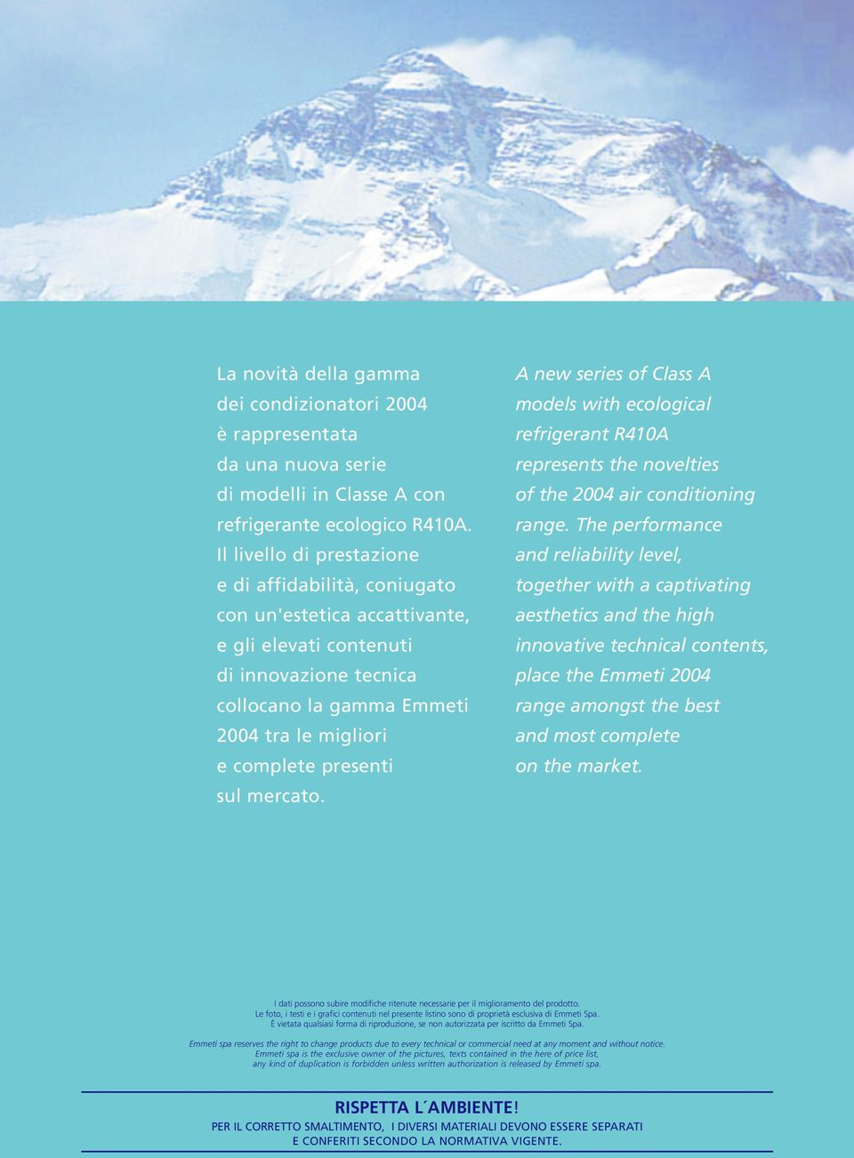 sul mercato. new series of lass models with ecological refrigerant R410 represents the novelties of the 2004 air conditioning range.