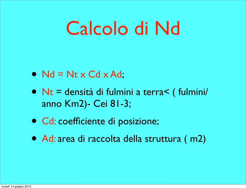 anno Km2)- Cei 81-3; Cd: coefficiente di