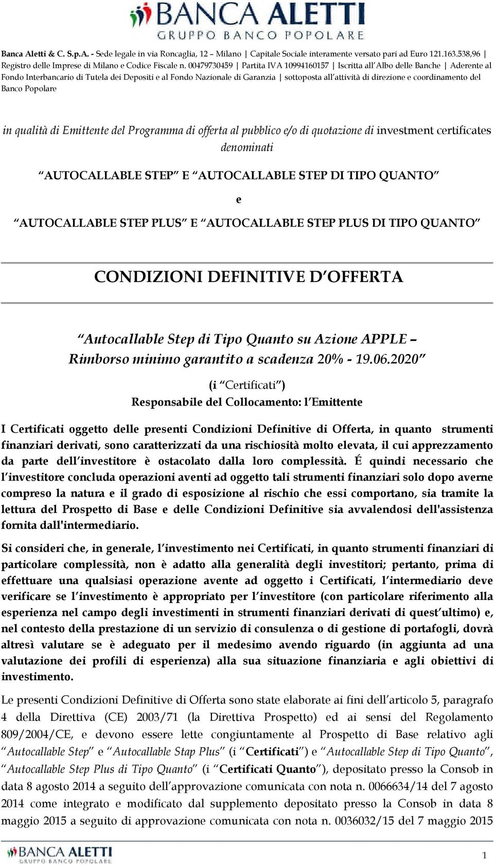 coordinamento del Banco Popolare in qualità di Emittente del Programma di offerta al pubblico e/o di quotazione di investment certificates denominati AUTOCALLABLE STEP E AUTOCALLABLE STEP DI TIPO