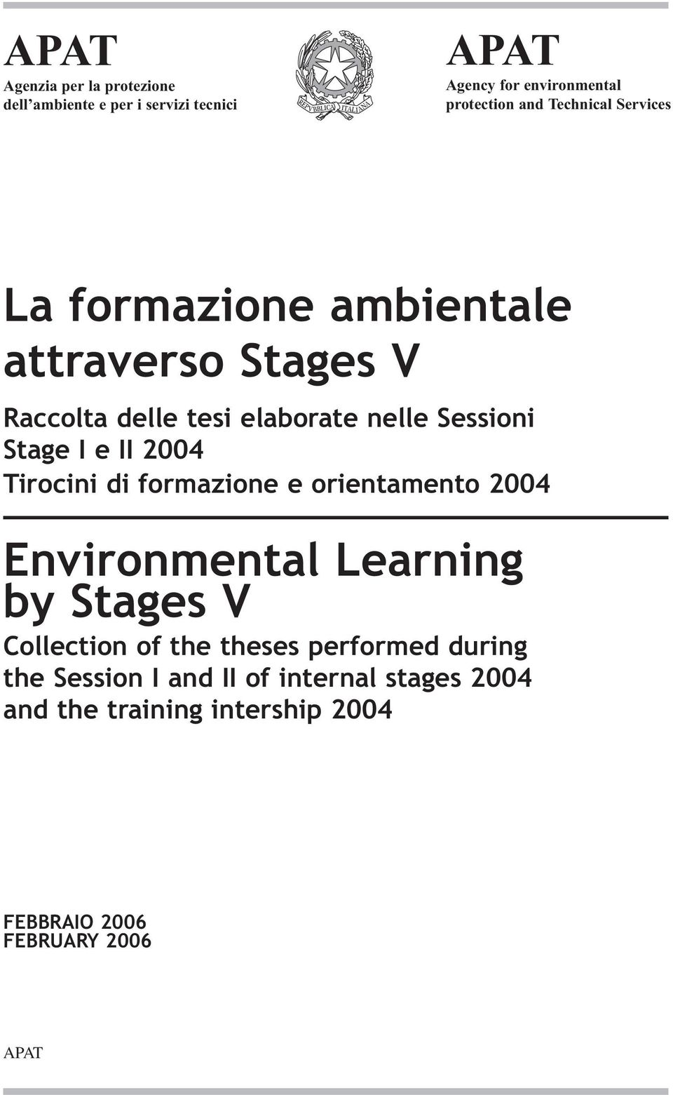 e II 2004 Tirocini di formazione e orientamento 2004 Environmental Learning by Stages V Collection of the theses