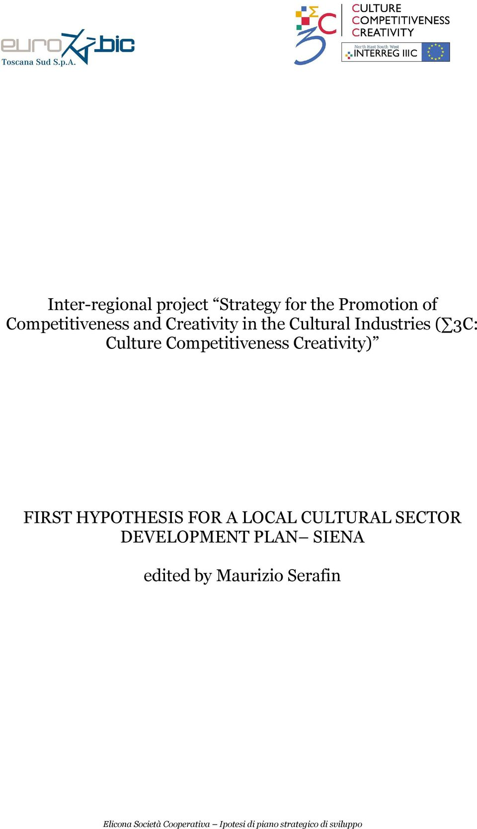 3C: Culture Competitiveness Creativity) FIRST HYPOTHESIS FOR