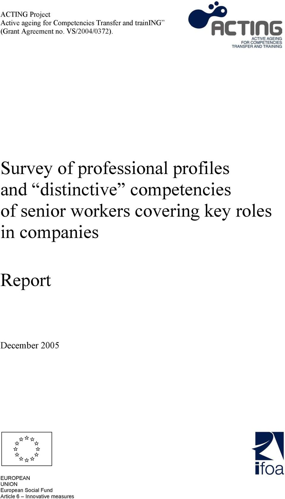 Survey of professional profiles and distinctive competencies of senior