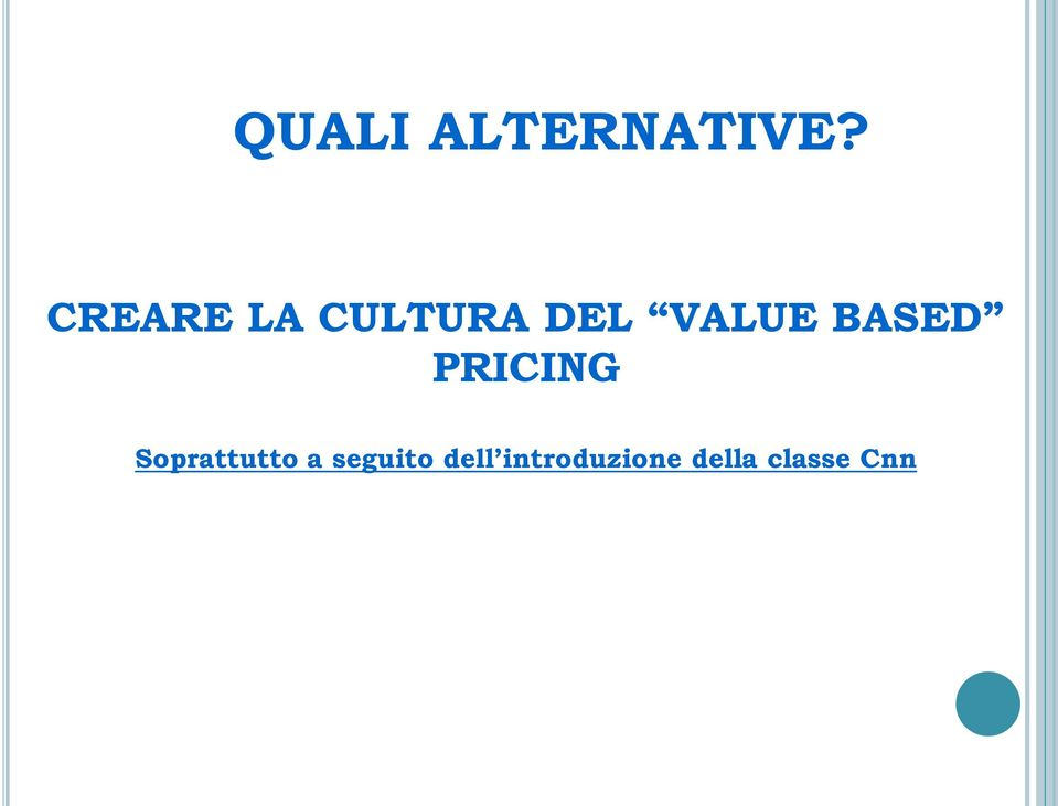 BASED PRICING Soprattutto a