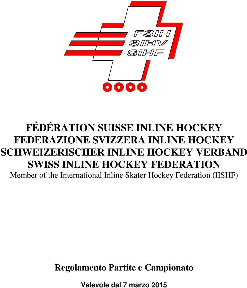 INLINE HOCKEY FEDERATION Member of the International