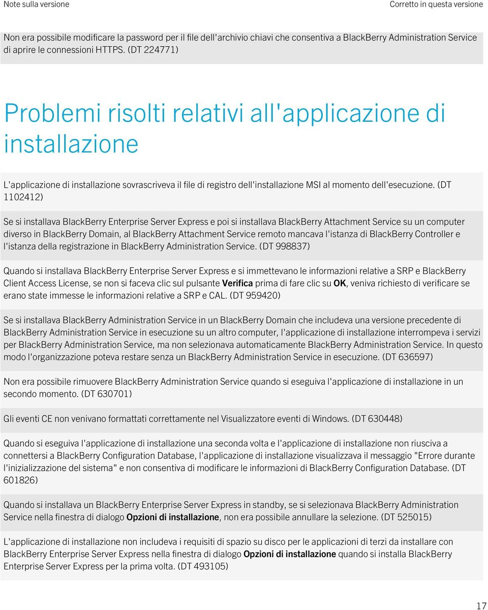 (DT 1102412) Se si installava BlackBerry Enterprise Server Express e poi si installava BlackBerry Attachment Service su un computer diverso in BlackBerry Domain, al BlackBerry Attachment Service