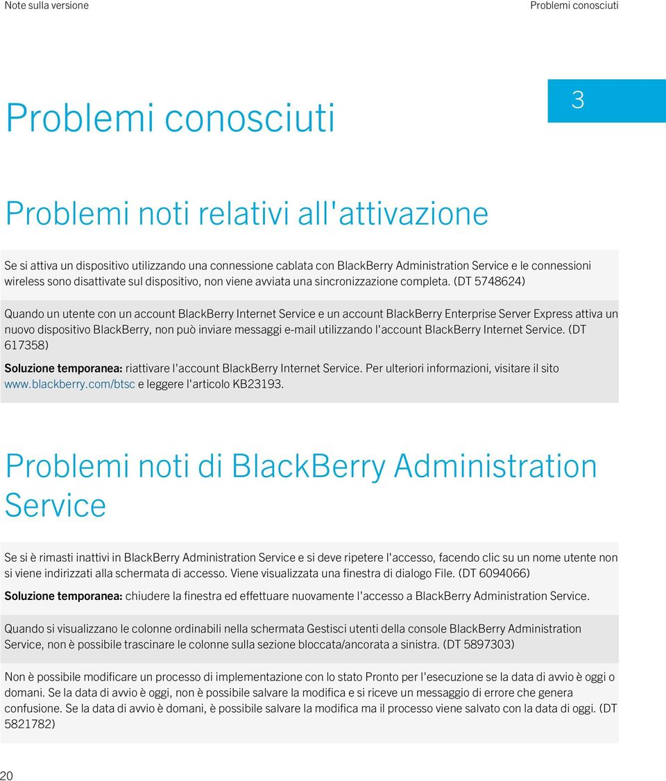 (DT 5748624) Quando un utente con un account BlackBerry Internet Service e un account BlackBerry Enterprise Server Express attiva un nuovo dispositivo BlackBerry, non può inviare messaggi e-mail