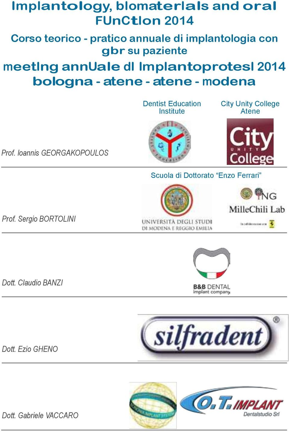 - modena Dentist Education Institute City Unity College Atene Prof.