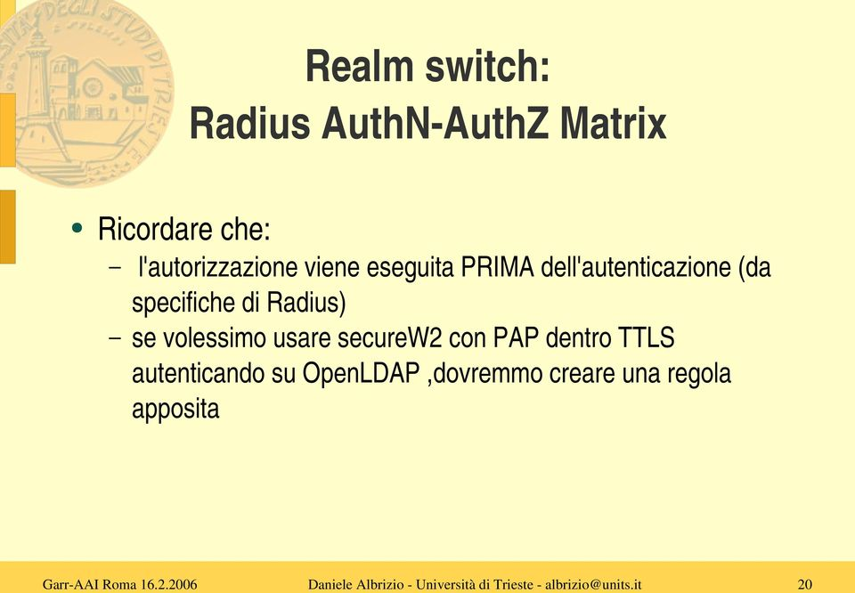 specifiche di Radius) se volessimo usare securew2 con PAP