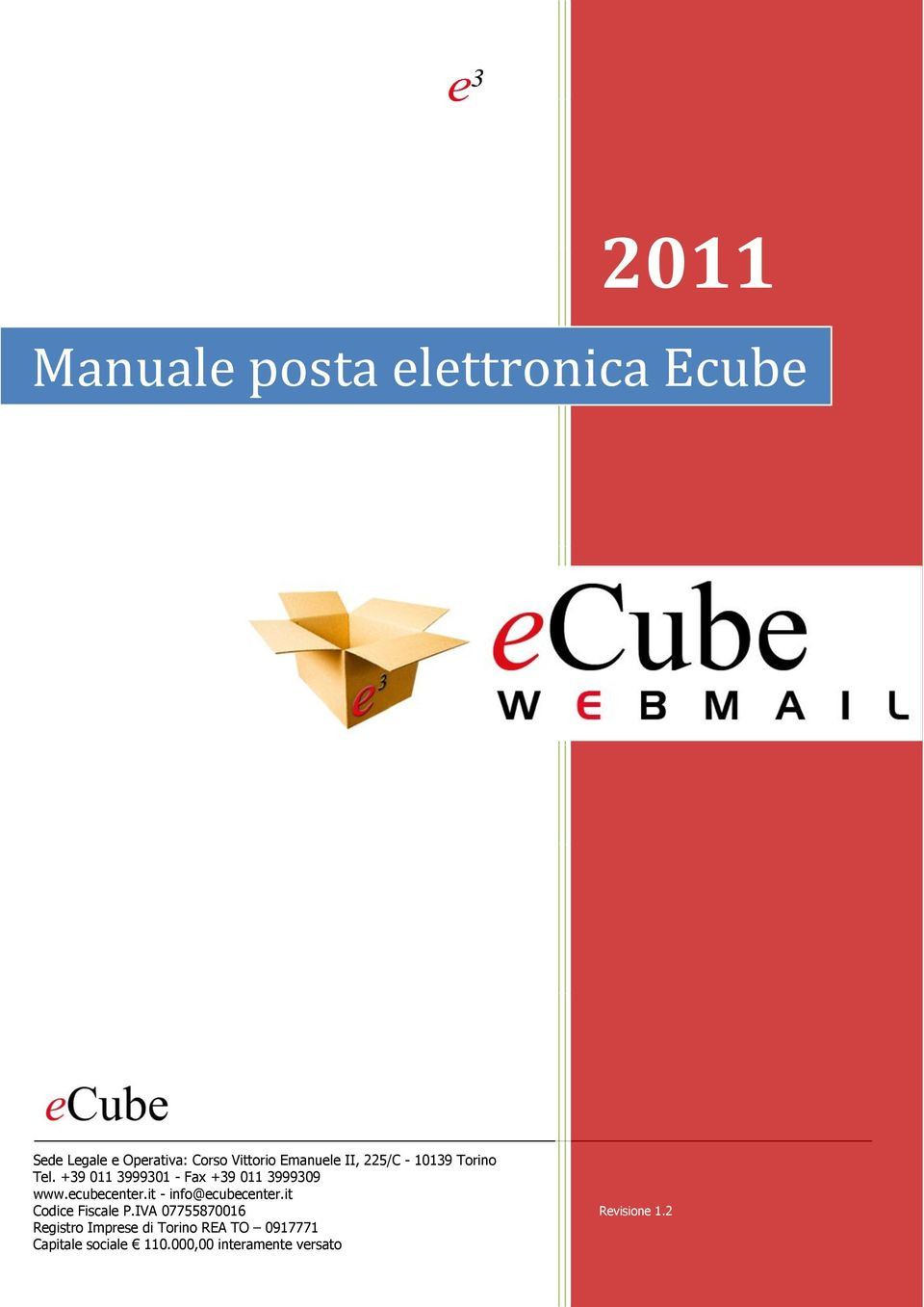 ecubecenter.it - info@ecubecenter.it Codice Fiscale P.